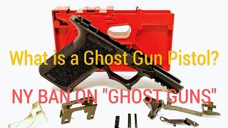 Ghost Guns: Part 2 What is a Ghost Gun pistol? New York Ban on Ghost Guns Passes senate! 7/26/2020