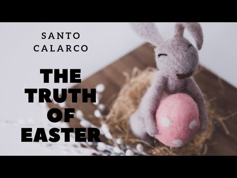 Santo Calarco: BiteSize - The TRUTH OF EASTER REVEALED - what religion never told you.