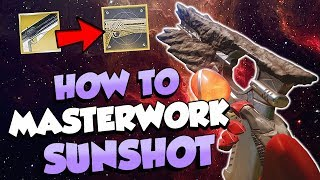 How to Masterwork Sunshot! Is It Good? [Destiny 2]