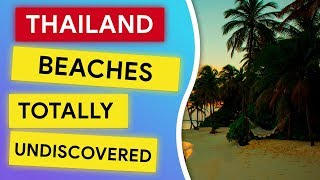 Thailand Beaches - Totally Undiscovered