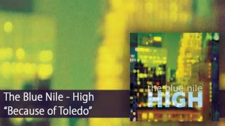 Watch Blue Nile Because Of Toledo video