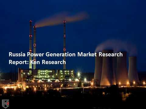 Russia Power Generation Market Volume, Power Generation Industry Research