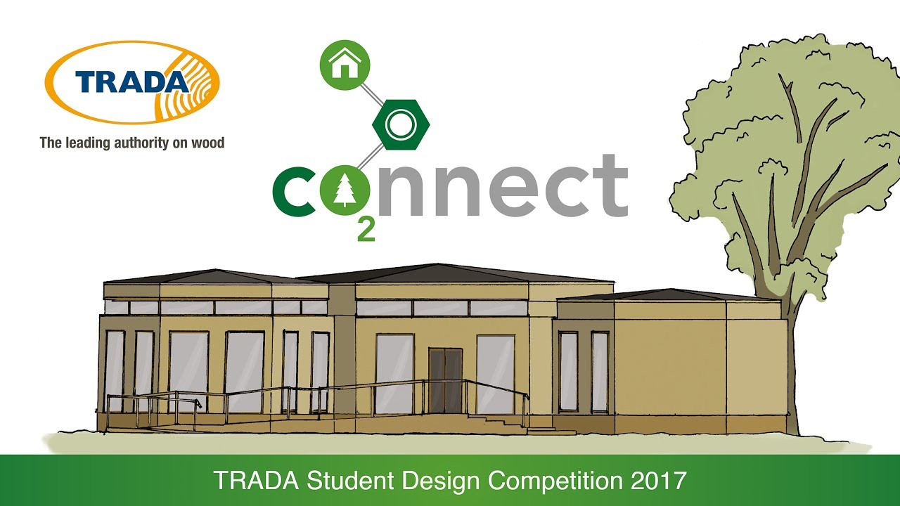 House design competition - Trada S Student Design Competition 2017 Co2nnect
