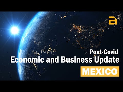 Post-Covid Economic and Business Update Episode 01: Mexico