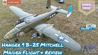 Hanger 9 B-25 Mitchell Maiden Flight & Review