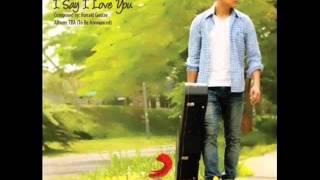 Ronald Gustav - I Say I Love You Ost. Saranghae, I Love You