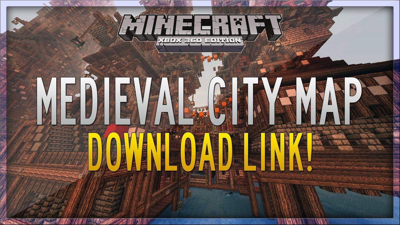 minecraft xbox  medieval city map  download link (amazing  - minecraft xbox  medieval city map  download link (amazing)  youtube