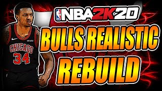 REALISTICLY REBUILDING THE CHICAGO BULLS!! - NBA 2k20 Realistic Rebuild
