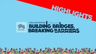 Gambar cover 2016 MPAC Convention Highlights | Building Bridges, Breaking Barriers