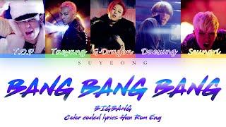 Download BIGBANG (빅뱅) - BANG BANG BANG (뱅뱅뱅) [color coded lyrics Han/Rom/Eng]