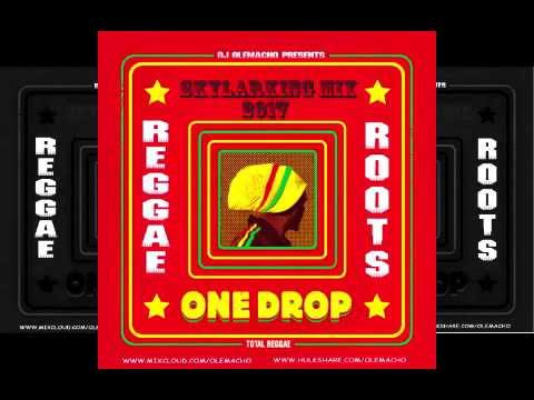 Skylarking Reggae Mix 2017 DJ OLEMACHO