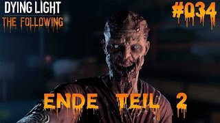 DYING LIGHT THE FOLLOWING #034 - ♥ Das andere ENDE ♥  | Let's Play Dying Light (Deutsch)