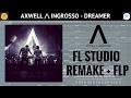 Axwell /\ Ingrosso- Dreamer [FL STUDIO REMAKE] +FLP