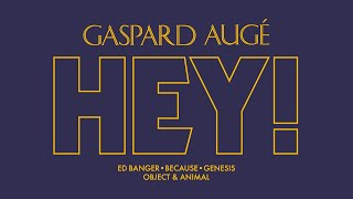 Gaspard Augé - Hey! (Official Audio)
