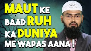 Video Maut Ke Baad Kya Ruh Duniya Me Wapas Aa Sakti Hai by Adv. Faiz Syed download MP3, 3GP, MP4, WEBM, AVI, FLV Januari 2018