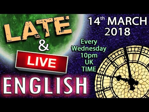 Learn English - LATE AND LIVE 🎙️ - 14/3/18 - Shakespeare - World Events - Prof. Stephen Hawking