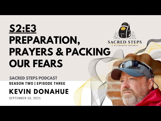 S2:E3 Preparation, Prayers & Packing Our Fears for Pilgrimage   UK Pilgrimage 2021   Camino