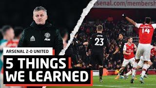 5 Things We Learned vs Arsenal   ARS 2-0 MUN
