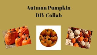 Autumn Pumpkin DIY ~Collaboration~