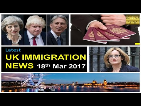 UK Immigration News 18th March 2017
