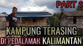 KAMPUNG DAYAK DI DI GERBANG HUTAN//EXPEDISI HUTAN KALIMANTAN PART 1