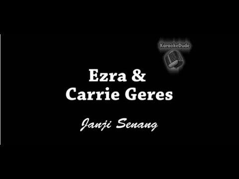 Ezra & Carrie Geres - Janji Senang [KaraokeDude]