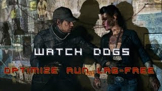 Optimize Watch Dogs to run smoothly without lags on 4GB Ram