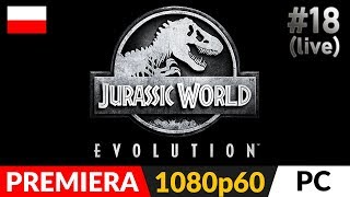 JURASSIC WORLD EVOLUTION PL  #18 (odc.18 live)  Wyspa 4 na piątkę i początek 5