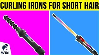 10 Best Curling Irons For Short Hair 2019