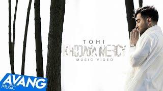 Tohi - Khodaya Mercy OFFICIAL VIDEO 4K