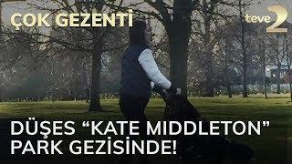 """Çok Gezenti: Düşes """"Kate Middleton"""" park gezisinde!"""