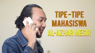 TIPE-TIPE MAHASISWA AL-AZHAR MESIR