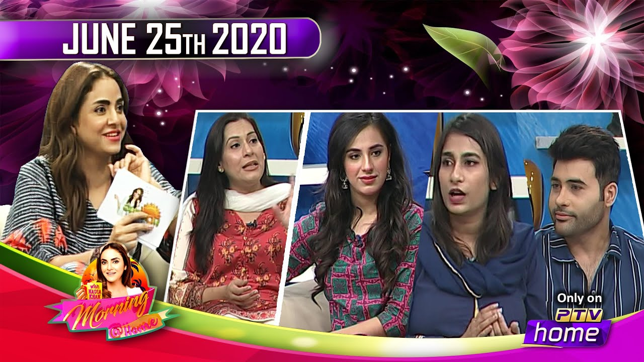    MORNING @ HOME    25th JUNE, 2020    WITH NADIA KHAN   