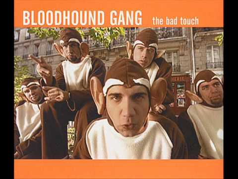 The Bloodhound Gang  The bad touch HQ