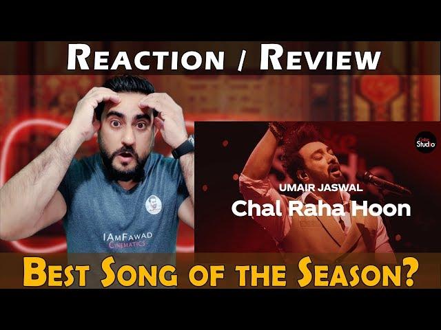 Coke Studio Season 12 | Chal Raha Hoon | Umair Jaswal | Reaction
