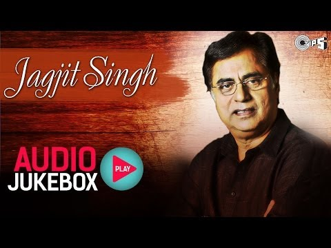 Best Jagjit Singh Ghazal Collection - Audio Jukebox