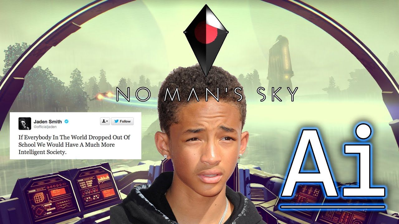 Jaden smith s stupid quotes are in no man s sky yes really