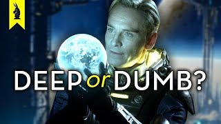 Prometheus and Alien: Covenant – Deep or Dumb? – Wisecrack Edition