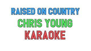 Raised on Country (KARAOKE) - Chris Young   for lyrics / song covers Video
