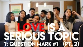 UNQUALIFIED LOVE ADVICE PART 2 (?: Question Mark #1)