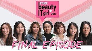 Etude Beauty It Girl 2018 | Episode 5: THE FINAL 3!