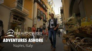 Adventures Ashore:   Naples, Italy