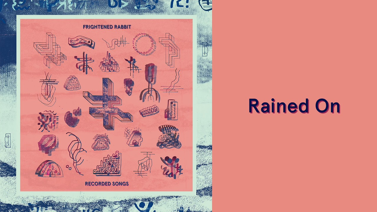 frightened-rabbit-rained-on-official-audio-frightened-rabbit