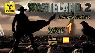 Wasteland 2 Parte 1# Modo Ranger-Personalización equipo/Primeros pasos- walkthrough Español