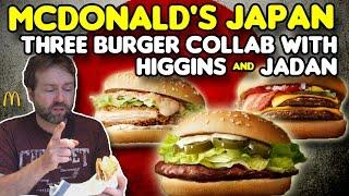 McDonalds Japan: 3 Burger Collab with Higgins in Japan & JaDan
