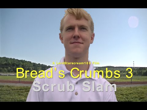 Bread's Crumbs 3: Scrub Slam - Full Movie