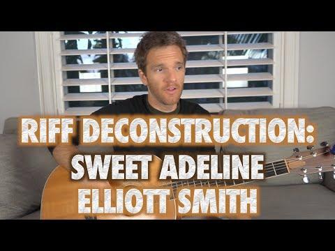 Riff Deconstruction: Sweet Adeline - Elliott Smith