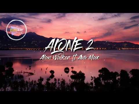 alone-2---alan-walker-&-ava-max-(-lyrics-video-)