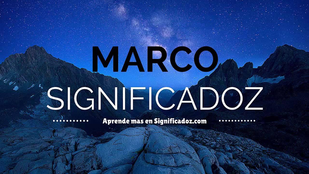 Marco - Significado Del Nombre Marco - YouTube