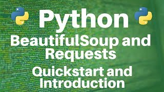 BeautifulSoup and Requests in Python: Quickstart and Introduction